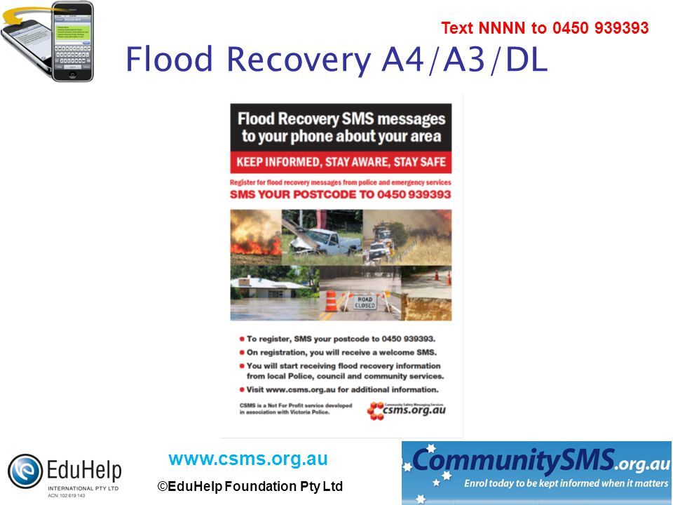 www.csms.org.au ©EduHelp Foundation Pty Ltd Text NNNN to 0450 939393 Flood Recovery A4/A3/DL