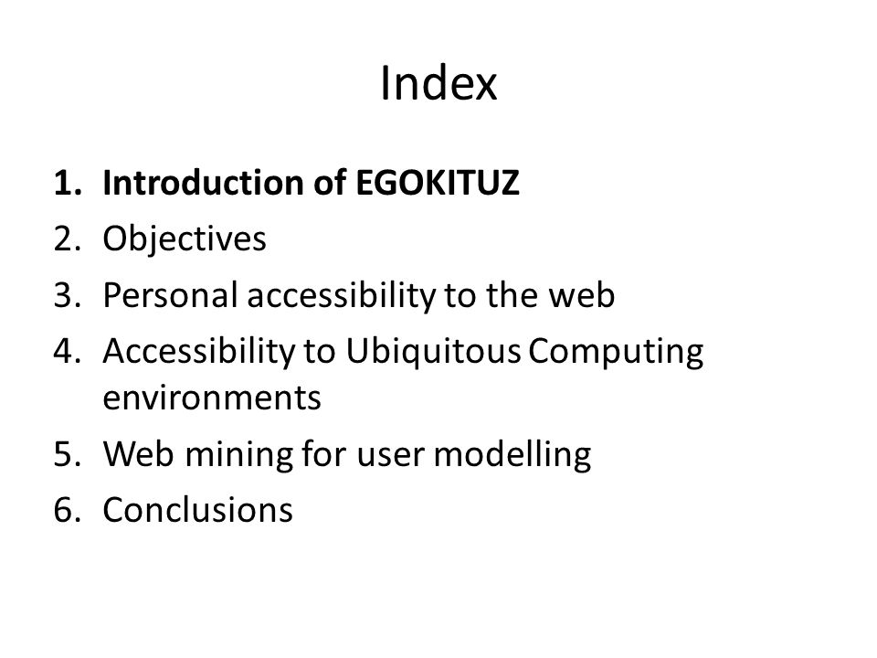 EGOKITUZ: Laboratory of HCI for Special Needs Created in 1985.