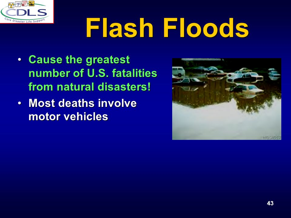 43 Flash Floods Cause the greatest number of U.S.