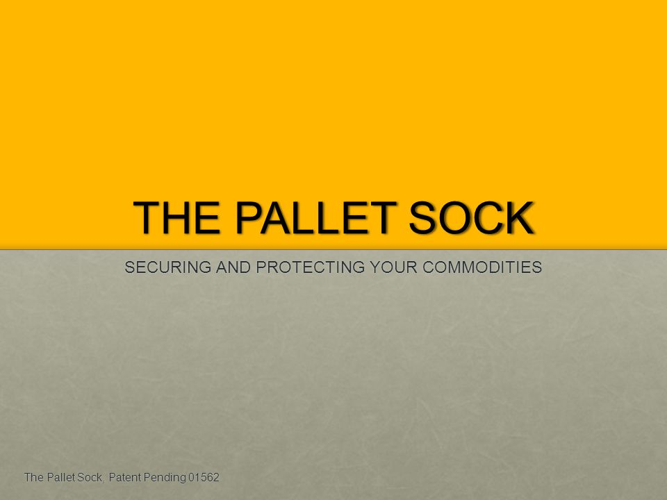Making your mark ANY COLOUR The Pallet Sock, Patent Pending 01562