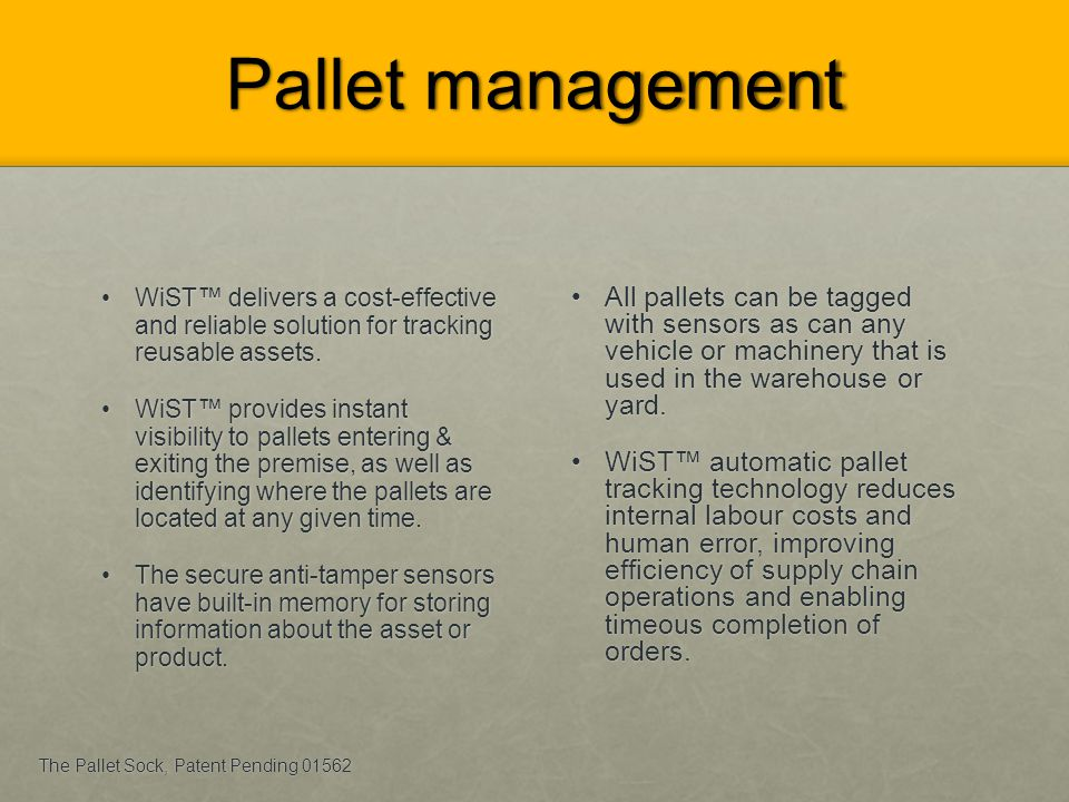 Pallet management WiST delivers a cost-effective and reliable solution for tracking reusable assets. WiST delivers a cost-effective and reliable solut