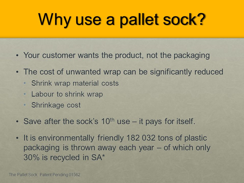 Shrink wrapped Pallet socked The Pallet Sock, Patent Pending 01562 The Products
