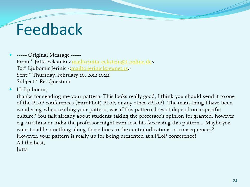 Feedback ----- Original Message ----- From:* Jutta Eckstein To:* Ljubomir Jerinic Sent:* Thursday, February 10, 2012 10:41 Subject:* Re: Questionmailt