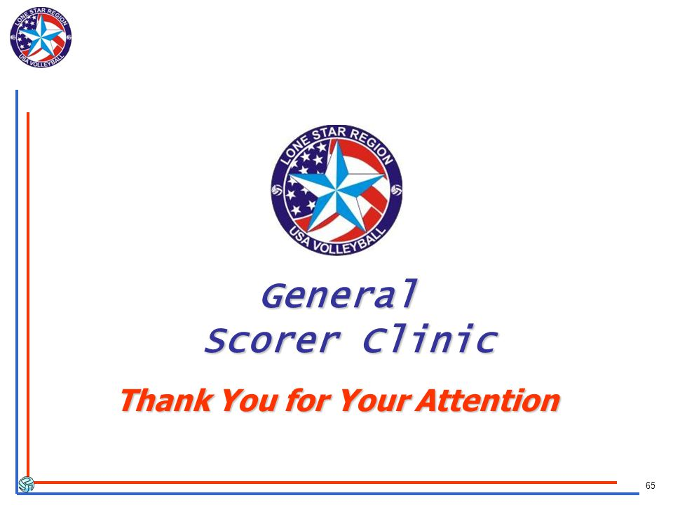 65 General Scorer Clinic Thank You for Your Attention