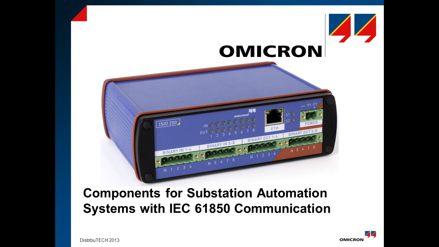 DistribuTECH 2013 Components for Substation Automation Systems with IEC 61850 Communication