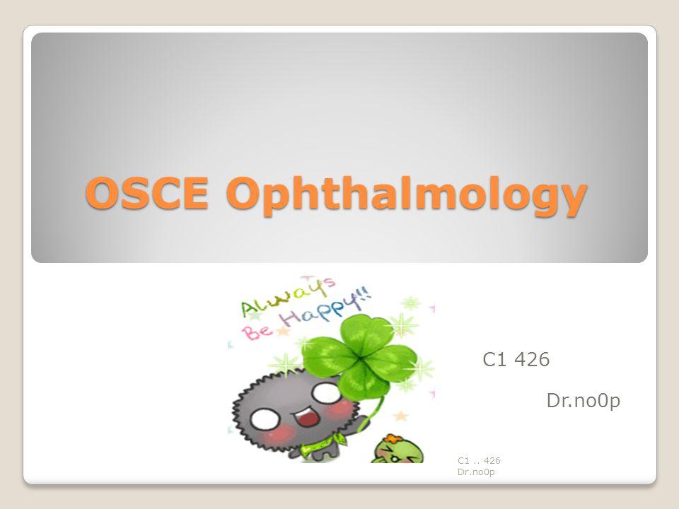 OSCE Ophthalmology C1 426 Dr.no0p C1.. 426 Dr.no0p