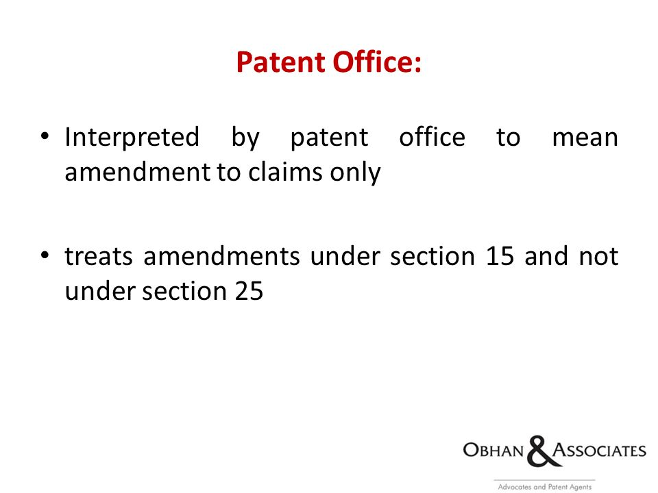 Patent Office: Interpreted by patent office to mean amendment to claims only treats amendments under section 15 and not under section 25