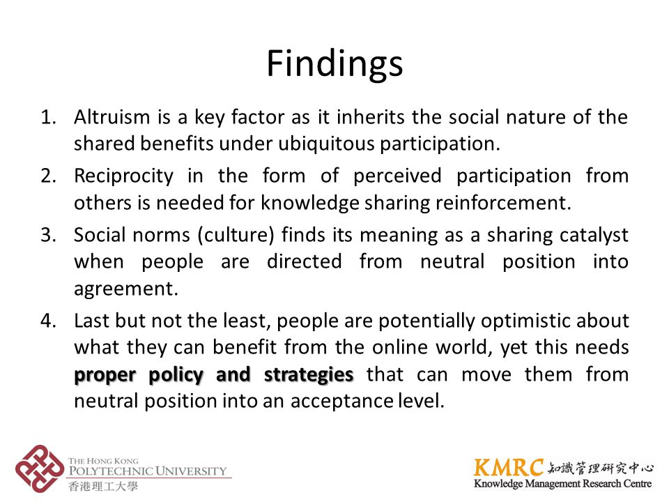 Findings 1.Altruism is a key factor as it inherits the social nature of the shared benefits under ubiquitous participation.