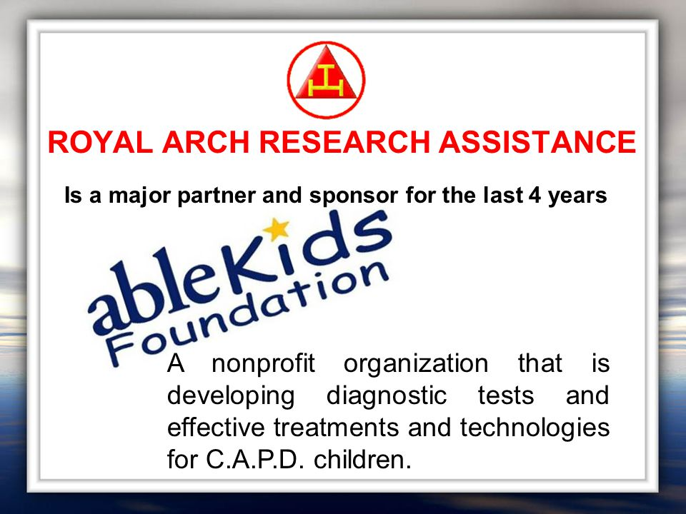 ROYAL ARCH RESEARCH ASSISTANCE A nonprofit organization that is developing diagnostic tests and effective treatments and technologies for C.A.P.D.