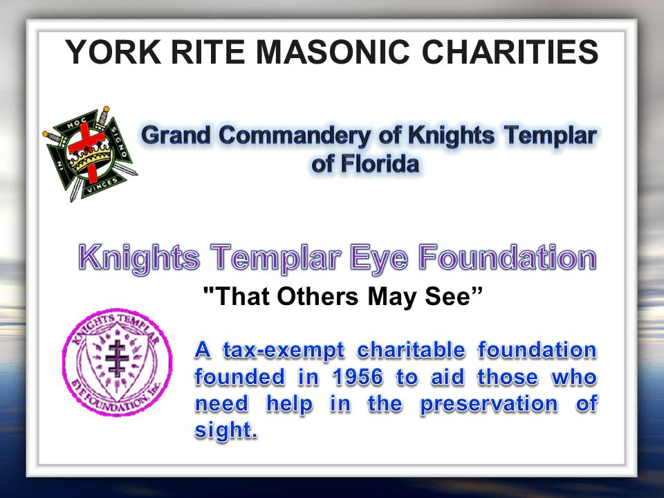 YORK RITE MASONIC CHARITIES That Others May See