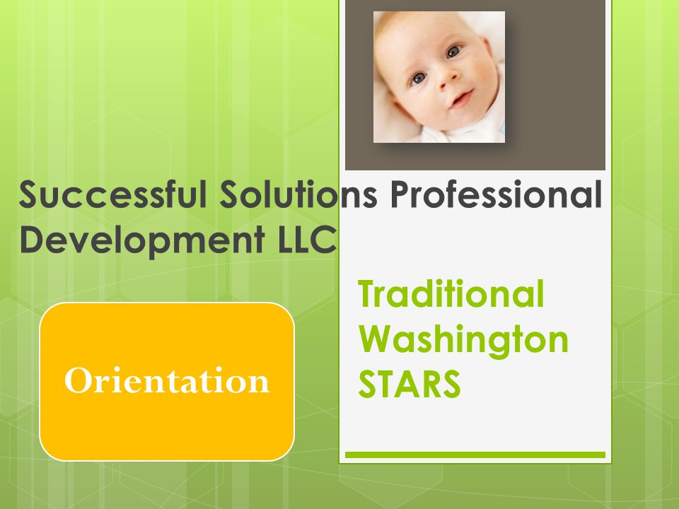 Traditional Washington STARS Successful Solutions Professional Development LLC Orientation