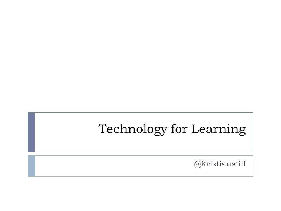 Technology for Learning @Kristianstill