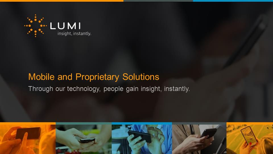 Who We Are Lumi is the global leader in real-time interactive audience engagement.
