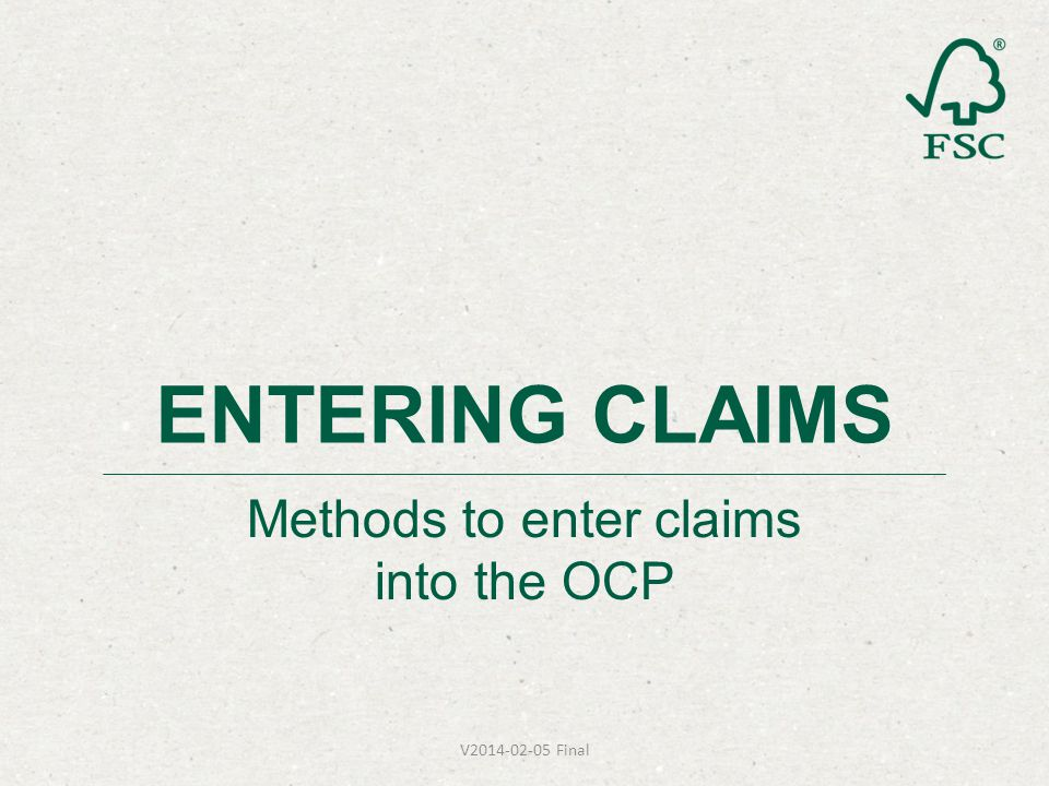 Methods to enter claims into the OCP ENTERING CLAIMS V Final