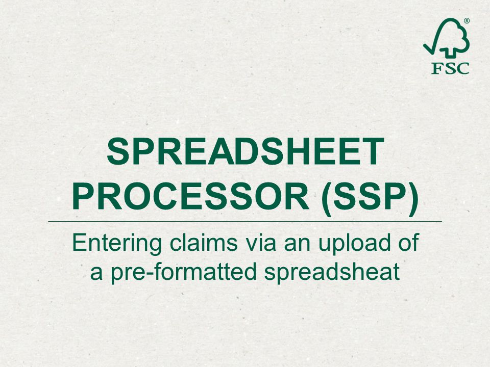 Entering claims via an upload of a pre-formatted spreadsheat SPREADSHEET PROCESSOR (SSP)