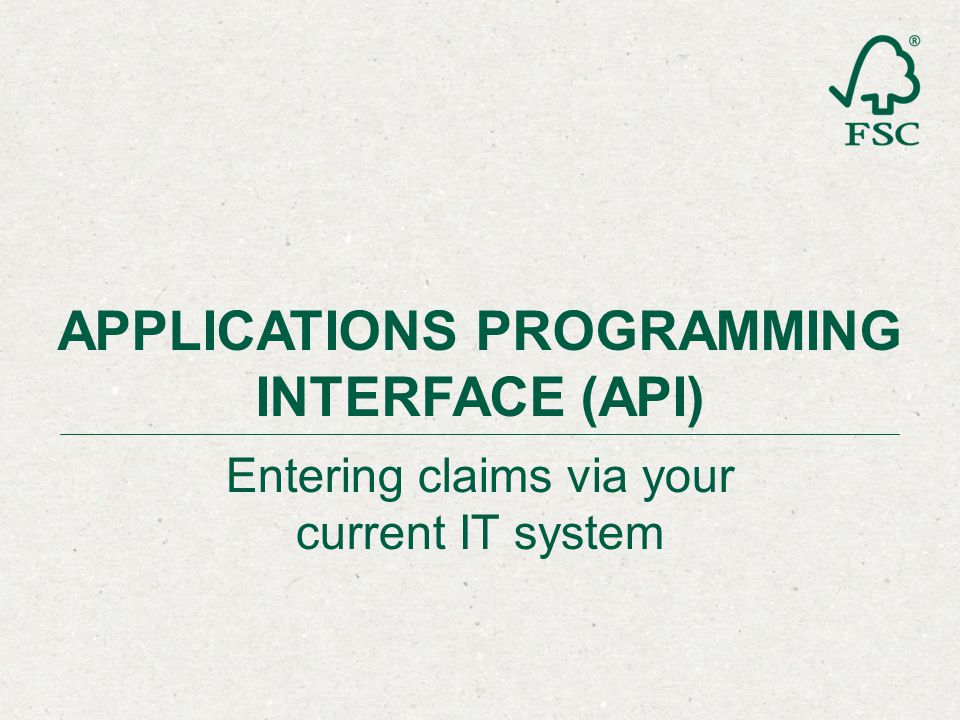 Entering claims via your current IT system APPLICATIONS PROGRAMMING INTERFACE (API)