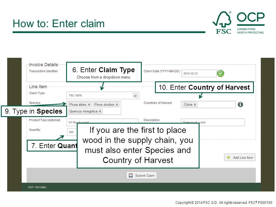 How to: Enter claim 6. Enter Claim Type Choose from a dropdown menu 10.