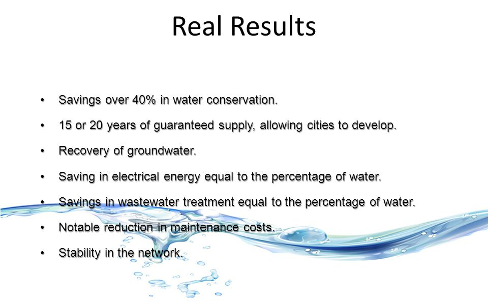 Real Results Savings over 40% in water conservation.Savings over 40% in water conservation.