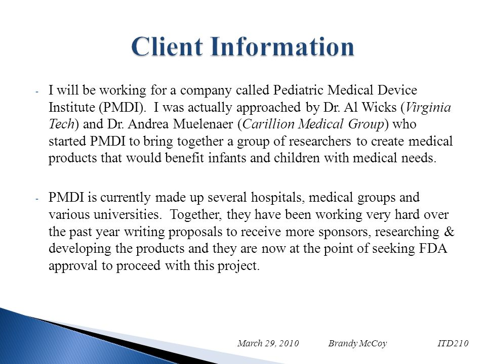 - I will be working for a company called Pediatric Medical Device Institute (PMDI).