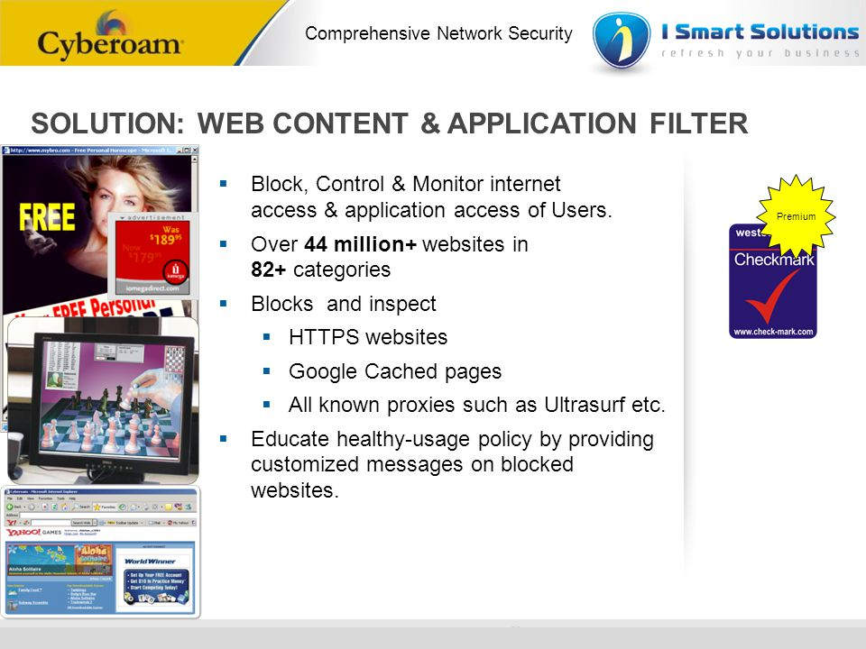 www.cyberoam.com © Copyright 2010 Elitecore Technologies Ltd. All Rights Reserved. Comprehensive Network Security SOLUTION: WEB CONTENT & APPLICATION