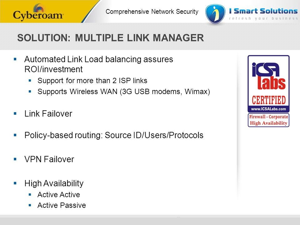 www.cyberoam.com © Copyright 2010 Elitecore Technologies Ltd. All Rights Reserved. Comprehensive Network Security SOLUTION: MULTIPLE LINK MANAGER Auto
