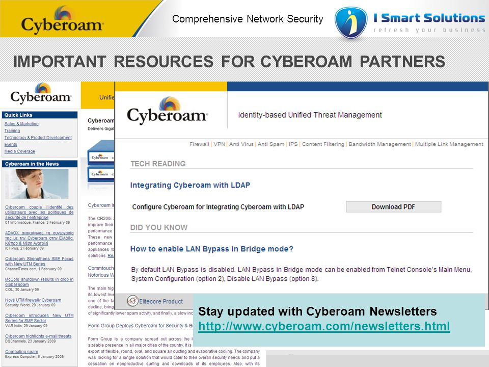 www.cyberoam.com © Copyright 2010 Elitecore Technologies Ltd. All Rights Reserved. Comprehensive Network Security Stay updated with Cyberoam Newslette