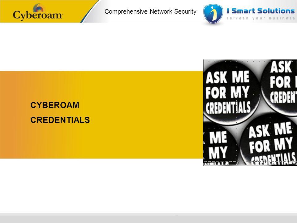 www.cyberoam.com © Copyright 2010 Elitecore Technologies Ltd. All Rights Reserved. Comprehensive Network Security CYBEROAM CREDENTIALS