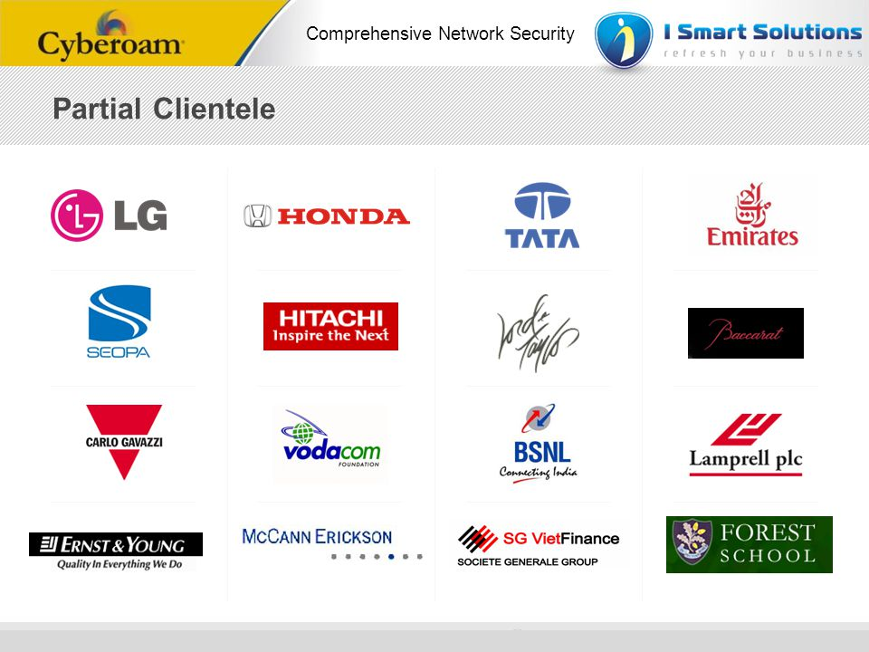 www.cyberoam.com © Copyright 2010 Elitecore Technologies Ltd. All Rights Reserved. Comprehensive Network Security Partial Clientele