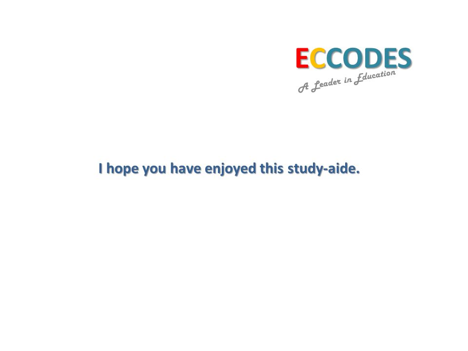 ECCODES A Leader in Education I hope you have enjoyed this study-aide.