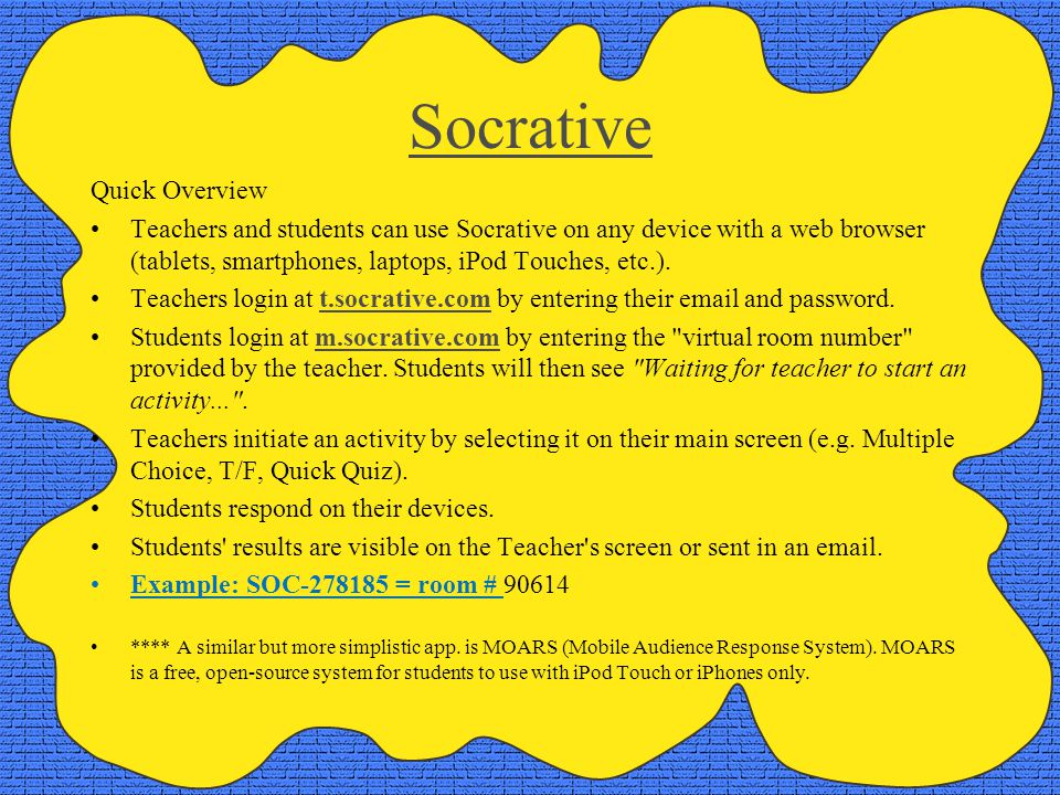 Socrative Quick Overview Teachers and students can use Socrative on any device with a web browser (tablets, smartphones, laptops, iPod Touches, etc.).