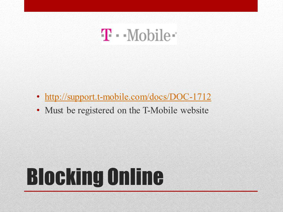 Blocking Online http://support.t-mobile.com/docs/DOC-1712 Must be registered on the T-Mobile website