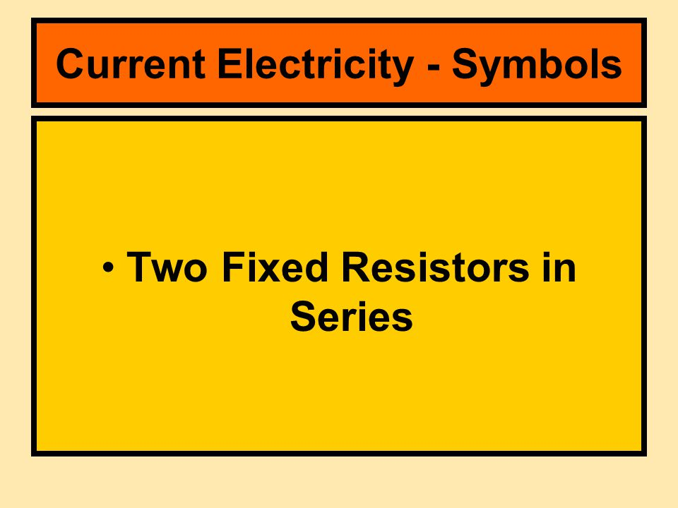 Two Fixed Resistors in Series