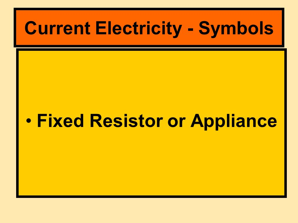 Fixed Resistor or Appliance