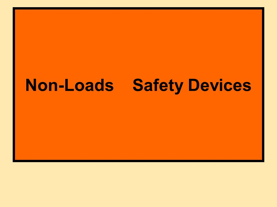 Non-Loads Safety Devices