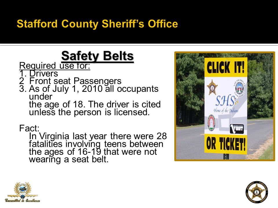 Safety Belts Required use for: 1. Drivers 2 Front seat Passengers 3.