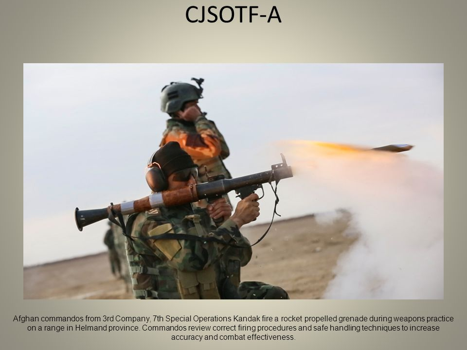 CJSOTF-A Afghan commandos from 3rd Company, 7th Special Operations Kandak fire a rocket propelled grenade during weapons practice on a range in Helmand province.