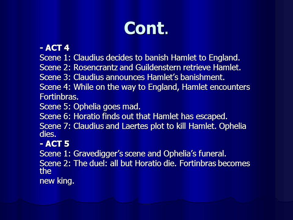 Cont.- ACT 4 Scene 1: Claudius decides to banish Hamlet to England.