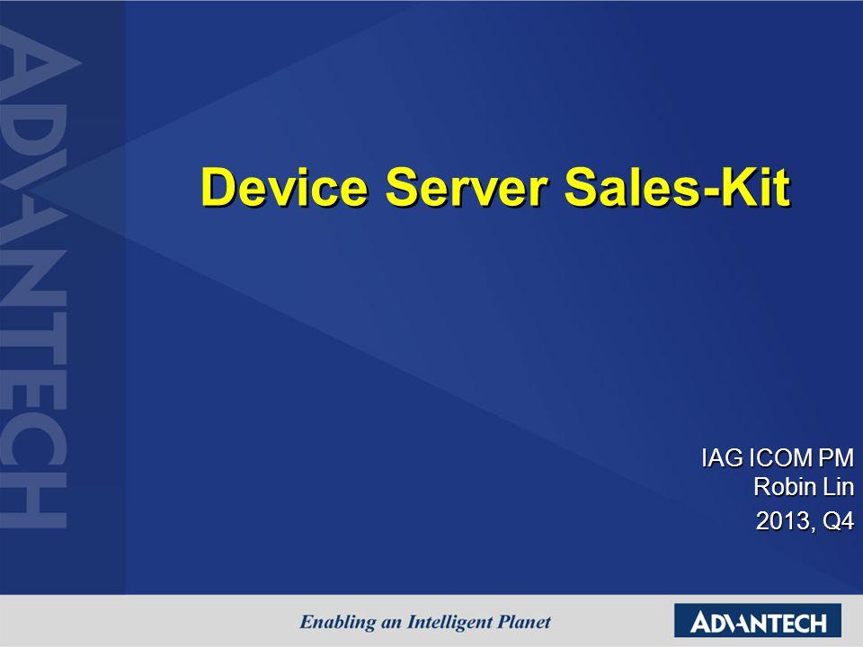 Device Server Sales-Kit IAG ICOM PM Robin Lin 2013, Q4