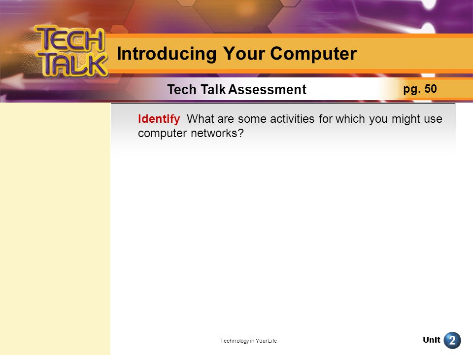 Unit Technology in Your Life Introducing Your Computer Tech Talk Assessment pg.