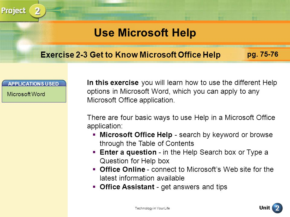 Unit Technology in Your Life Use Microsoft Help pg.