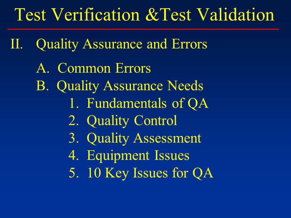 Test Verification &Test Validation II.Quality Assurance and Errors A.