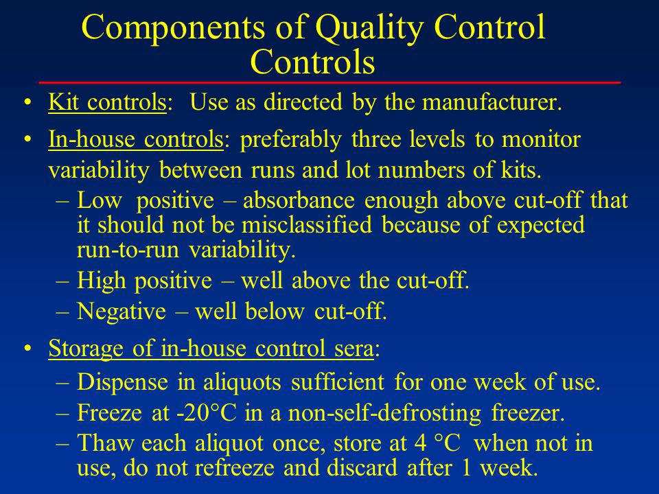 Components of Quality Control Controls Kit controls: Use as directed by the manufacturer.