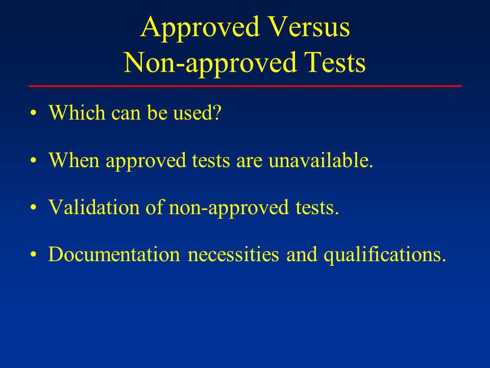 Approved Versus Non-approved Tests Which can be used.