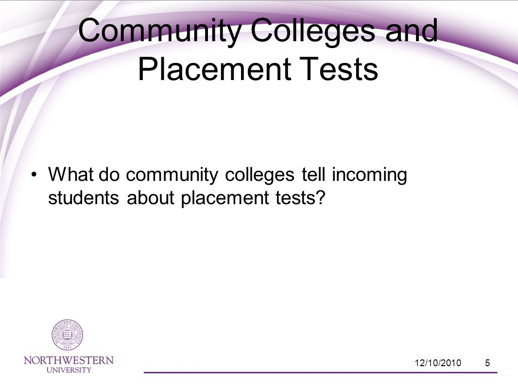 What do community colleges tell incoming students about placement tests.