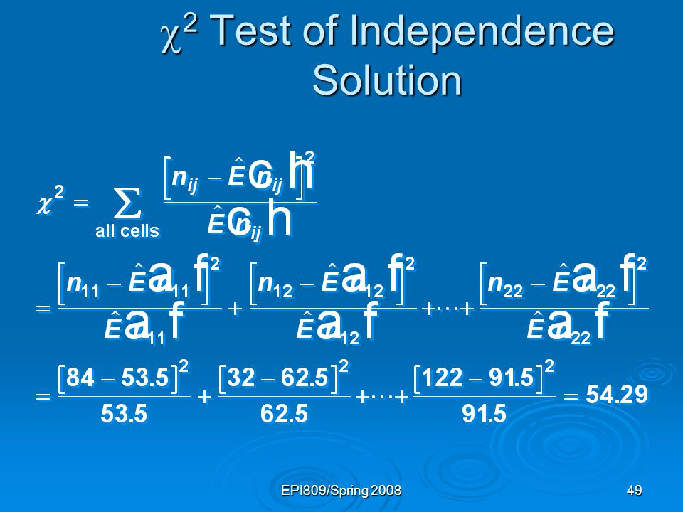 EPI809/Spring 200849 2 Test of Independence Solution 2 Test of Independence Solution