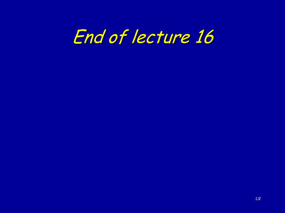 18 End of lecture 16