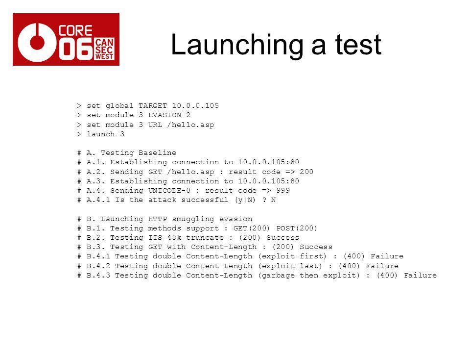 > set global TARGET 10.0.0.105 > set module 3 EVASION 2 > set module 3 URL /hello.asp > launch 3 # A. Testing Baseline # A.1. Establishing connection