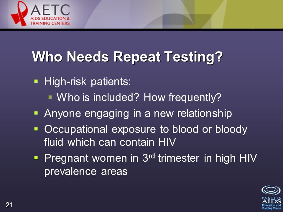 21 Who Needs Repeat Testing. High-risk patients: Who is included.