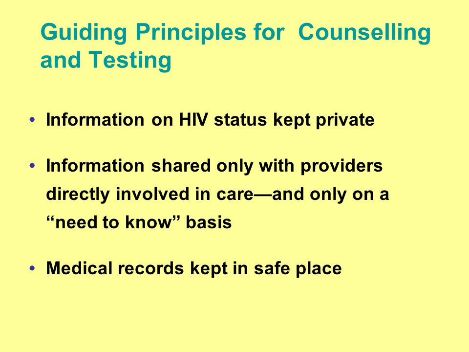 Information on HIV status kept private Information shared only with providers directly involved in careand only on a need to know basis Medical record