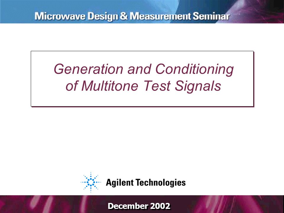 December 2002 Generation and Conditioning of Multitone Test Signals